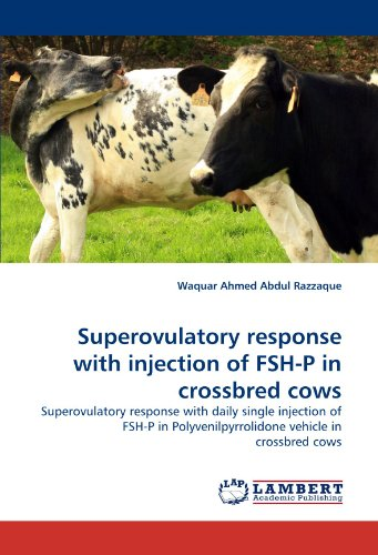 Superovulatory response with injection of FSH-P in crossbred cows por Waquar Ahmed Abdul Razzaque