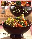Wok : Les meilleures recettes de la cuisine asiatique