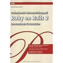 Professionelle Webentwicklung mit Ruby on Rails 2: Das Praxisbuch für Entwickler