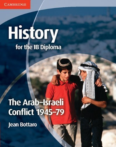 History for the IB Diploma: The Arab-Israeli Conflict 1945-79 by Bottaro, Jean (2012) Paperback