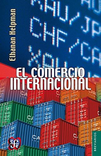 El comercio internacional eBook: Helpman, Elhanan, Reyes Mazzoni ...