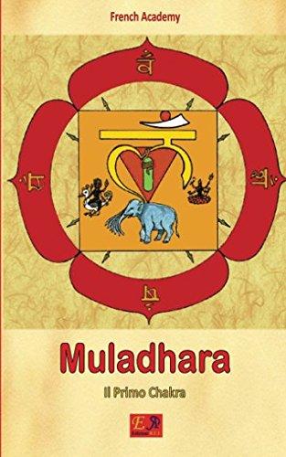 Muladhara - Il Primo Chakra: Volume 1