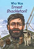 Who Was Ernest Shackleton? (Who Was?)
