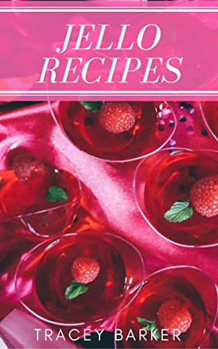 jello-recipes-best-50-delicious-of-bacon-recipes-book-jello-recipes-jello-shot-recipe-book-jello-sho