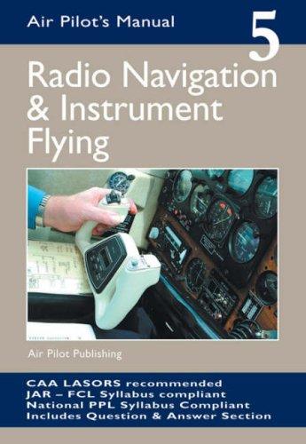 Radio Navigation and Instrument Flying: v. 5 (Air Pilot's Manual) por Trevor Thom