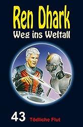 Ren Dhark – Weg ins Weltall 43: Tödliche Flut