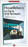 La carte et le territoire (édition avec dossier pédagogique) par Houellebecq