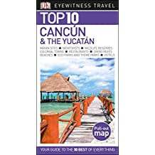 Top 10 Cancun & The Yucatan (Eyewitness Top 10 Travel Guide)