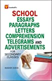 School Essays, Paragraphs, Letters, Comprehension, Telegrams and Advertisements (For Secondary Classes)