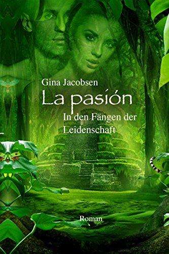 La Pasión - In den Fängen der Leidenschaft