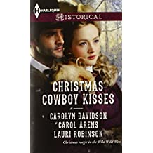 Christmas Cowboy Kisses: A Family for Christmas\A Christmas Miracle\Christmas with Her Cowboy (Harlequin Historical)