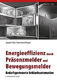 Energieeffizienz durch Präsenzmelder und Bewegungsmelder - Bedarfsgesteuerte Gebäudeautomation