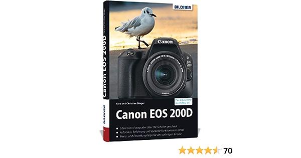 Canon Eos 200d Für Bessere Fotos Von Anfang An Das Umfangreiche Praxisbuch Sänger Kyra Sänger Christian Bücher