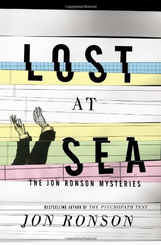 Lost at Sea: The Jon Ronson Mysteries by Jon Ronson (2012-10-30)