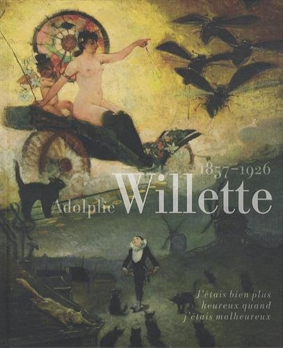 Adolphe Willette : 1857-1926