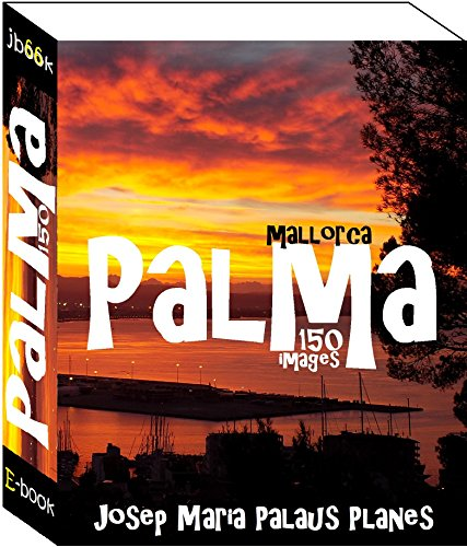 Mallorca: Palma (150 images) par JOSEP MARIA PALAUS PLANES