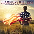 Champions Will Rise: Epic Music from the 2014 Winter Olympics