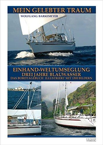 Mein gelebter Traum: Einhand-Weltumseglung / Drei Jahre Blauwasser (R.G. Fischer INTERBOOKs ECO)