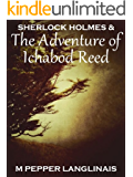 Sherlock Holmes & The Adventure of Ichabod Reed (New Sherlock Holmes Adventures Book 1)