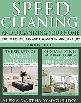 Speed Cleaning And Organizing Your Home How To Easily