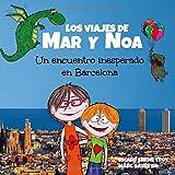 Los viajes de Mar y Noa: Un encuentro inesperado en Barcelona