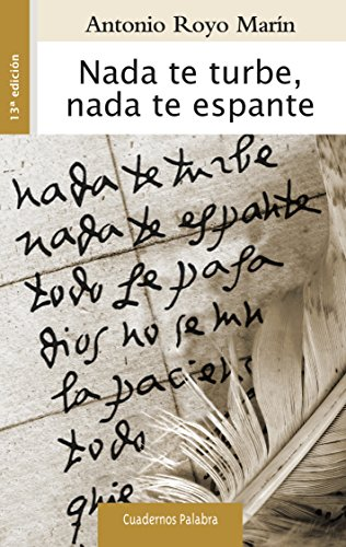 Nada te turbe, nada te espante (Cuadernos Palabra) por Antonio Royo Marín