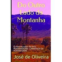 Do Outro Lado da Montanha: O mesmo autor do livro: PENSAMENTOS - CAMINHOS DA HUMANIDADE