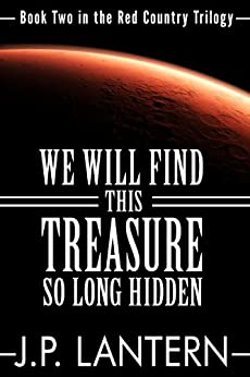 We Will Find This Treasure So Long Hidden (Red Country Trilogy Book 2) by [Lantern, J.P.]