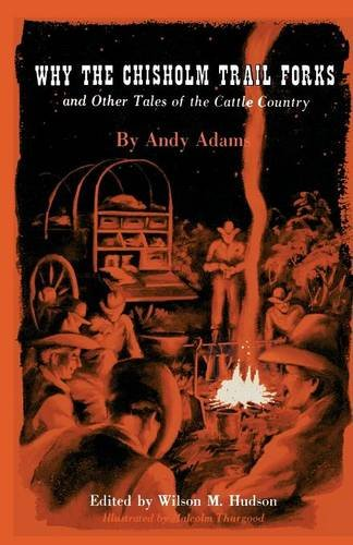 Why the Chisholm Trail Forks and Other Tales of the Cattle Country