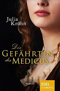 Die Gefährtin des Medicus (German Edition) by [Kröhn, Julia]