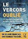 Le Vercors oublié: La résistance des habitants de Saint-Martin par Ginsbourger