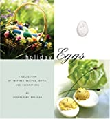 Holiday Eggs: A Collection of Inspired Recipes, Gifts and Decorations by Georgeanne Brennan (2002-01-27)