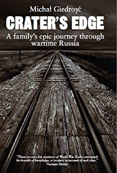 Crater's Edge: A family's epic journey through wartime Russia by [Giedroyc, Michal, Davies, Norman]