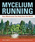 Mycelium Running - How Mushrooms Can Help Save the World