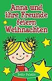 Anna und ihre Freunde feiern Weihnachten: Ein Bilderbuch...