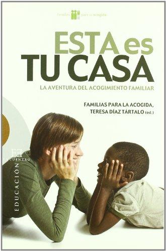 Esta es tu casa: La aventura del acogimiento familiar (Ensayo) por Daniela Fumagalli