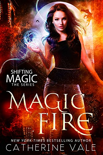 magic-fire-an-urban-fantasy-novel-shifting-magic-book-1-english-edition