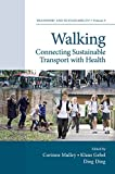 Walking: Connecting Sustainable Transport with Health (Transport and Sustainability Book 9)