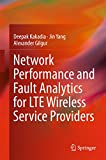 #7: Network Performance and Fault Analytics for LTE Wireless Service Providers