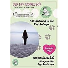 HPP Express ® - Fluffig lernen mit Sybille Disse/Arbeitsbuch 2.0 - Heilpraktiker Psychotherapie: 1. Einführung in die Psychologie: [Lernskript]