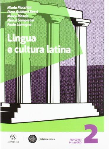Lingua e cultura latina. Per le Scuole superiori. Con espansione online: 2