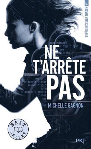 Expérience Noa Torson - tome 01 : Ne t'arrête pas (1) par Michelle GAGNON