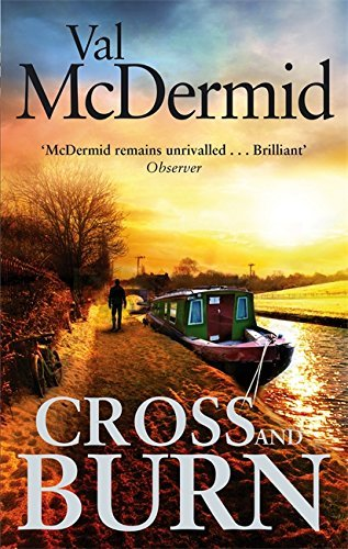 Cross and Burn: (Tony Hill and Carol Jordan, Book 8) by Val McDermid (2014-02-27)