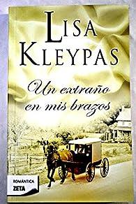 UN EXTRAÑO EN MIS BRAZOS par Lisa Kleypas