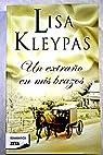 UN EXTRAÑO EN MIS BRAZOS par Kleypas