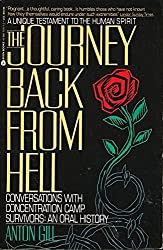 The Journey Back from Hell: Conversations With Concentration Camp Survivors : An Oral History by Anton Gill (1990-05-01)