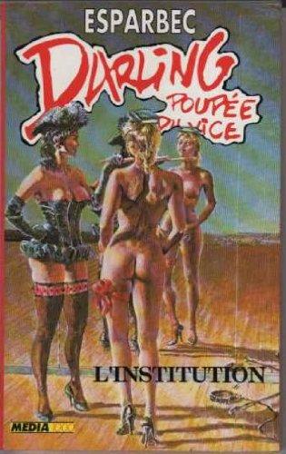 Darling, poupée du vice, Tome 20 : L'institution