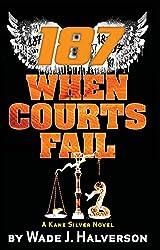 187 When Courts Fail (!87 When Courts Fail Book 3) (English Edition)