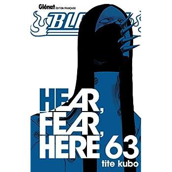 Bleach - Tome 63: Hear, fear, here