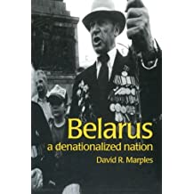 Belarus: A Denationalized Nation (Postcommunist States and Nations)